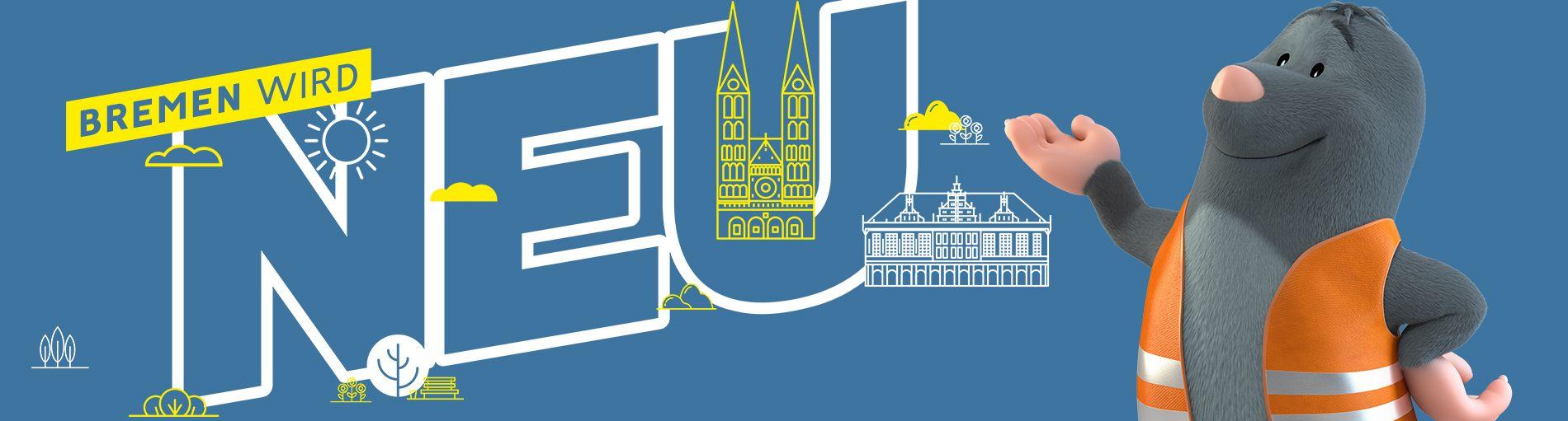 Bremen wird neu - ein weißer Schriftzug auf blauem Grund kündigt bauliche Veränderungen in der Bremer Innenstadt an