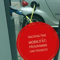 Nachhaltige Mobilität: Programme und Projekte