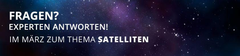 Auf einem Sternenhimmel steht in weißen Versalien: Fragen? Experten antworten! Im März zum Thema Satelliten