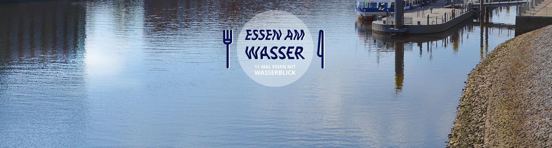 Schriftzug Essen am Wasser über einem Bild von der Weser.