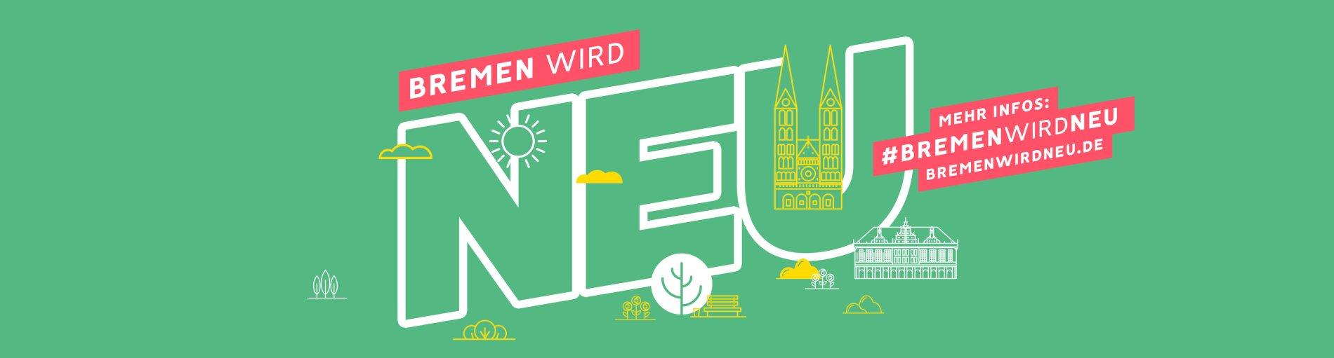 Ein grünes Banner weist auf die Kampagne Bremen wird neu hin