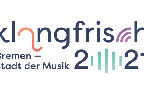 "Schriftzug ""klangfrisch 2021. Bremen - Stadt der Musik"""