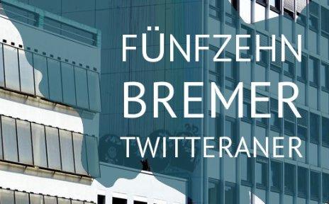 Grafik zeigt Umriss Bremens mit Aufschrift 15 Bremer Twitteraner vor urbaner Architektur an der Hochstraße