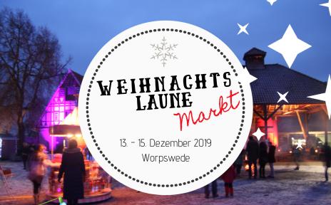 """Das Logo für den Streetfood Weihnachtsmarkt in Worpswede. Im Hintergrund sieht man Menschen unter einer Hütte, bunte Lichter leuchten. In der Mitte ist ein rundes weißes Logo, auf dem steht """"Weihnachtslaune Markt"""" 13.-15. Dezember 2019 Worpswede."""