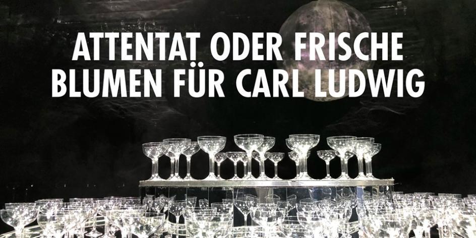 Attentat oder frische Blumen für Carl Ludwig // Theater Bremen
