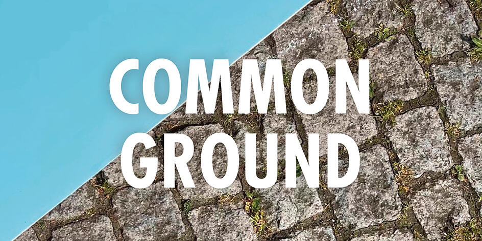 COMMON GROUND - Draußen, Umsonst, für alle!