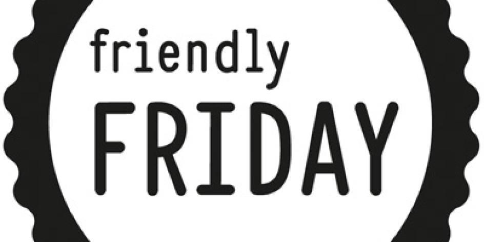 friendly friday – der perfekte Start ins Wochende