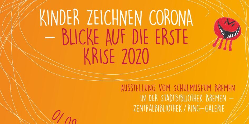 Kinder zeichnen Corona - Blicke auf die erste Krise 2020
