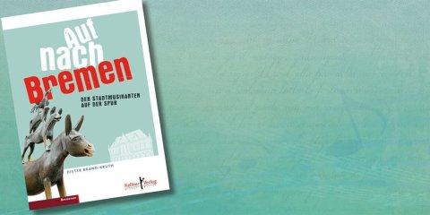 """Buchcover von """"Auf nach Bremen - Den Stadtmusikanten auf der Spur"""""""