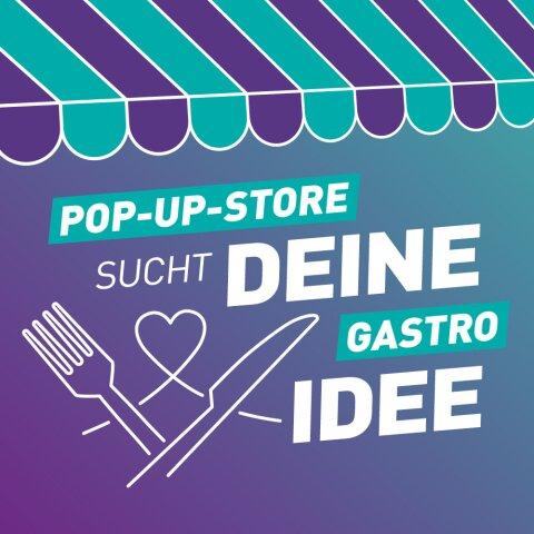 """Grafik mit Aufschrift: """"Pop-up-Store sucht deine Gastro Idee""""."""