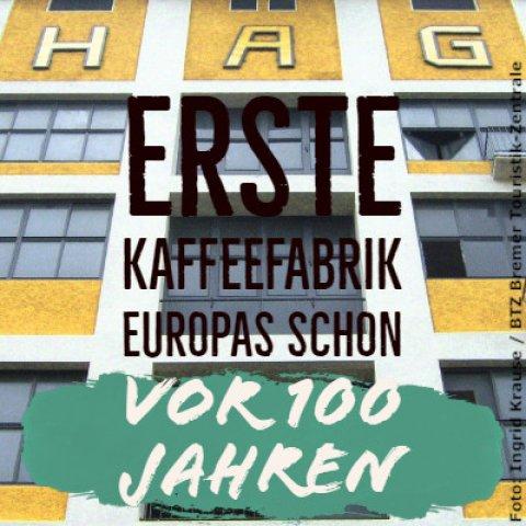 Kaffeefakt: Vor mehr als 100 Jahren war Kaffee HAG die erste Kaffeefabrik Europas