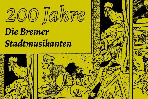 """Grün-Schwarze Illustration der Bremer Stadtmusikanten und der Räuber mit dem Schriftzug: """"200 Jahre Bremer Stadtmusikanten"""""""
